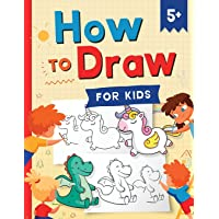 How to Draw for Kids: How to Draw 101 Cute Things for Kids Ages 5+ - Fun & Easy Simple Step by Step Drawing Guide to…