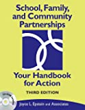 School, Family, and Community Partnerships: Your Handbook for Action