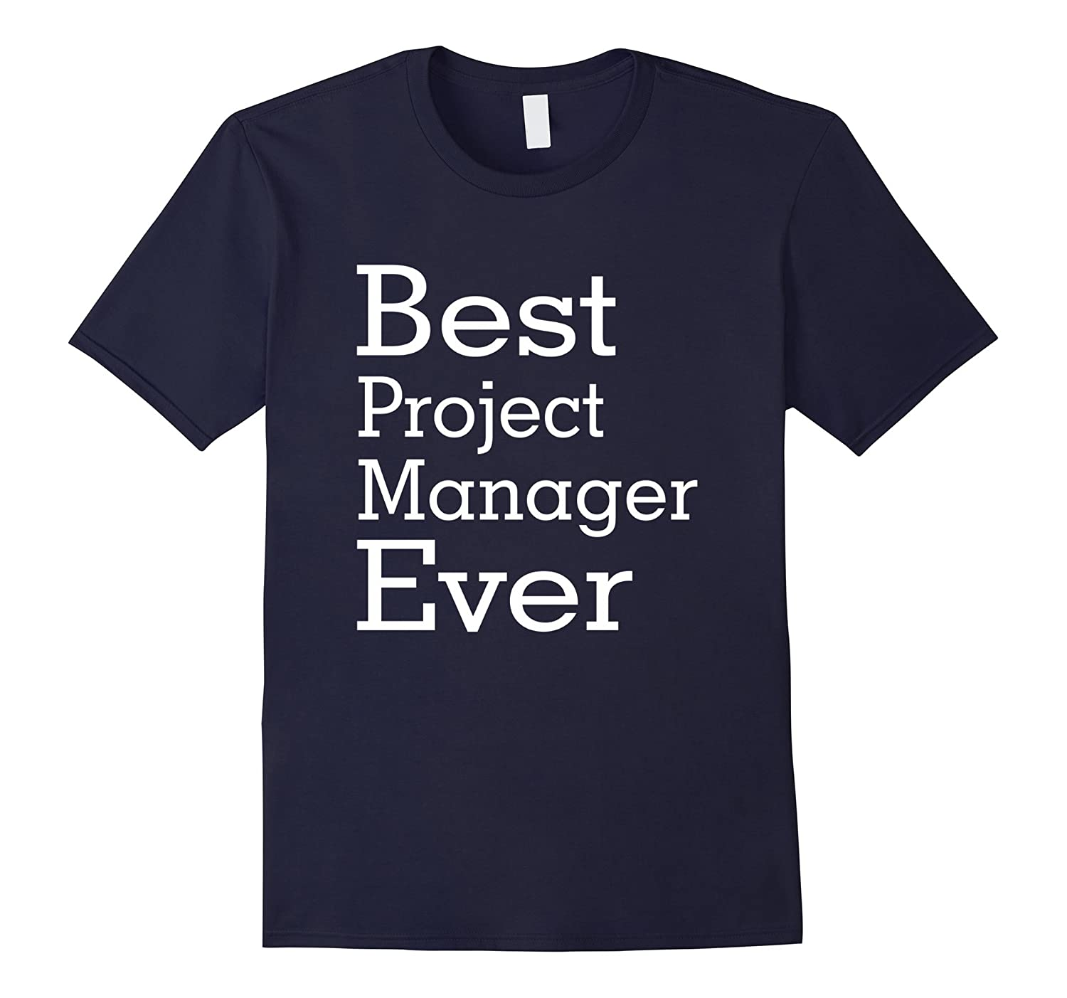 Best Project Manager Ever-Christmas Gift Shirt-TJ
