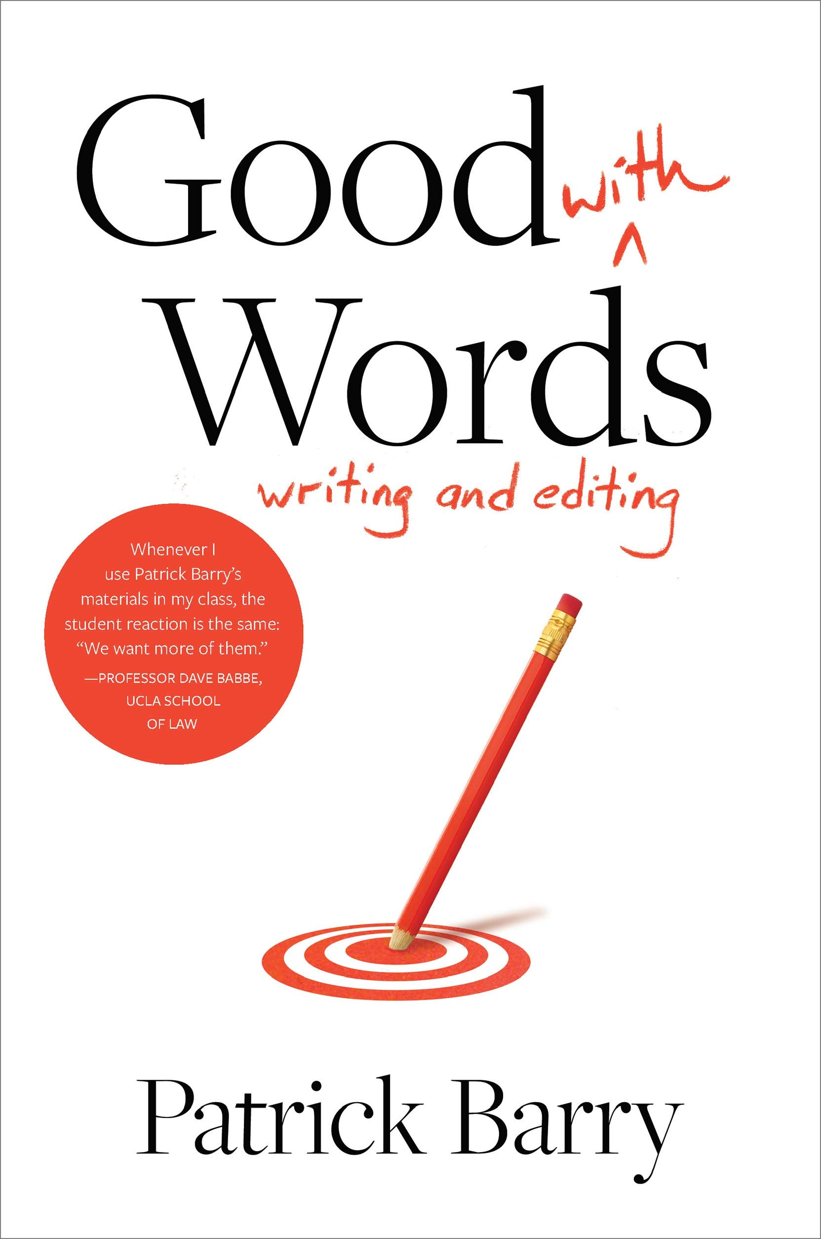 Good With Words Writing And Editing Barry Patrick 9781607854746 Amazon Com Books