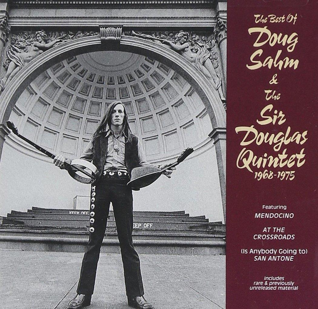 The Best of Doug Sahm & the Sir Douglas Quintet 1968-1975 by SAHM,DOUG & SIR DOUGLAS QUINTE