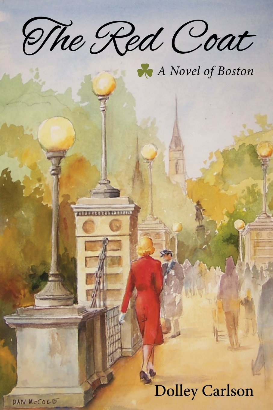 The Red Coat - A Novel of Boston: Dolley Carlson: 9780986223808 ...