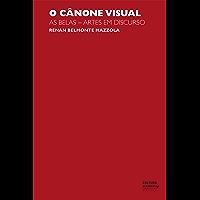 O cânone visual: as belas-artes em discurso