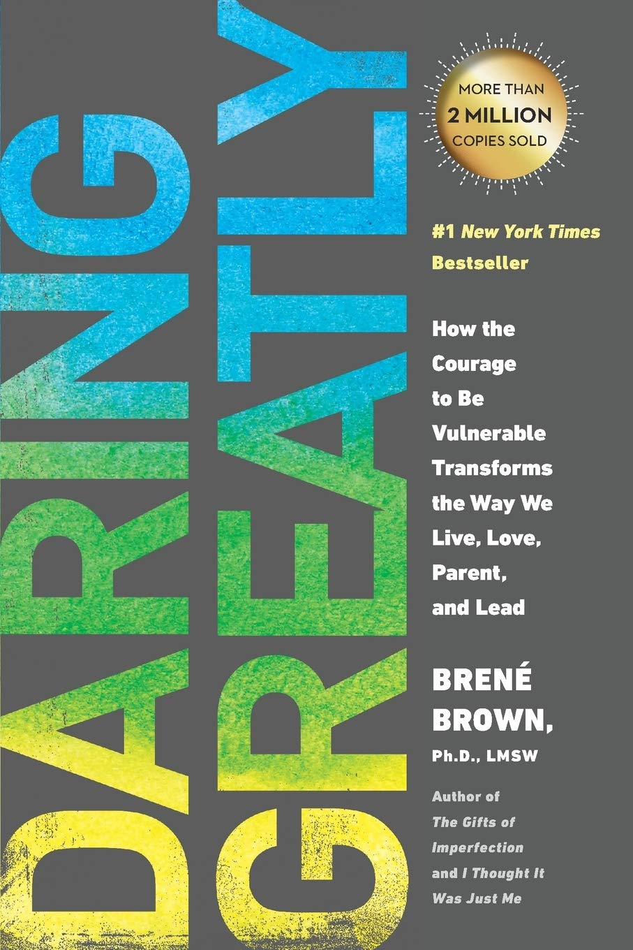 Daring Greatly: How the Courage to Be Vulnerable Transforms the Way We  Live, Love, Parent, and Lead: Brown, Brené: 9781592408412: Amazon.com: Books