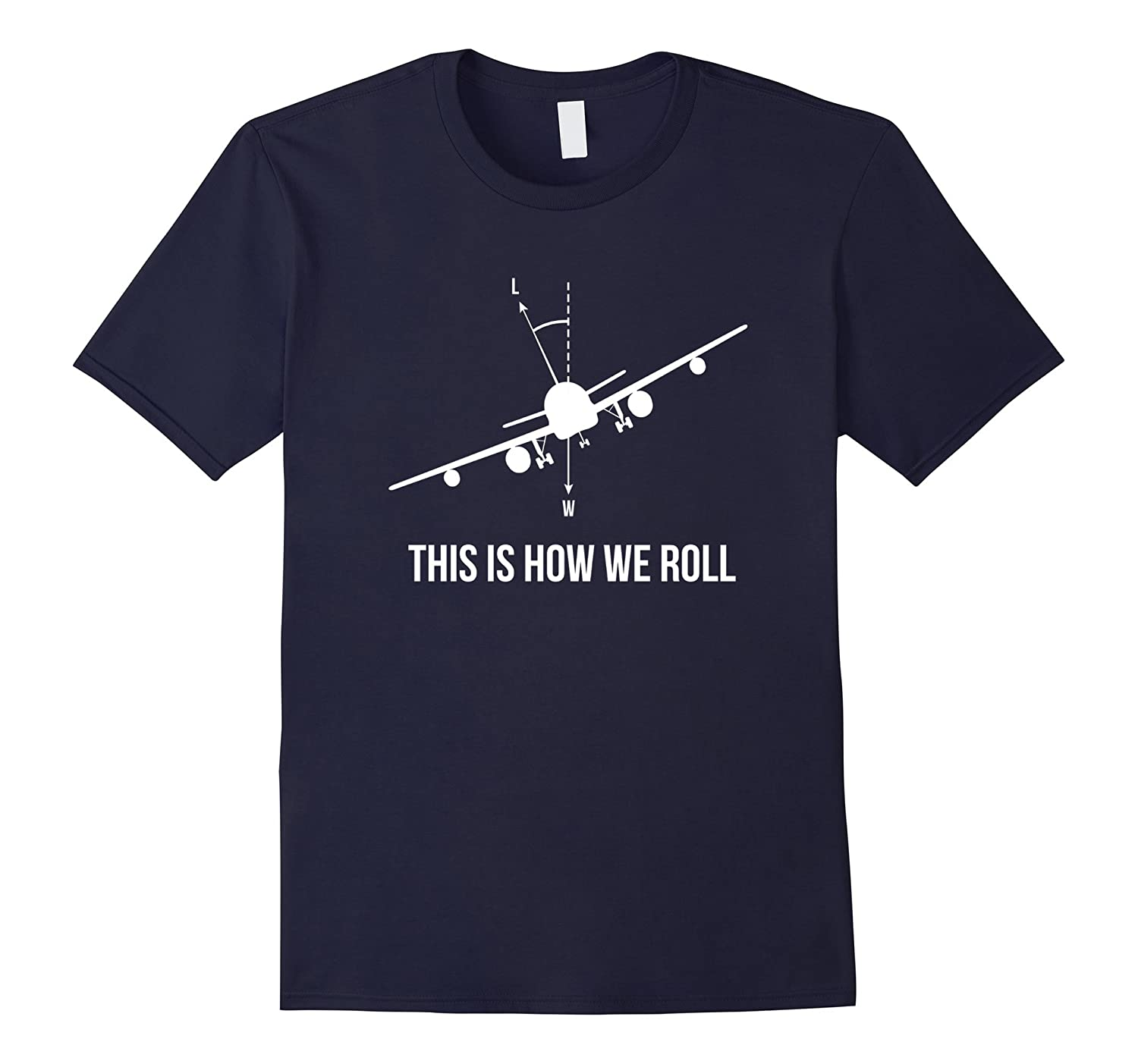 This is how we roll  Aviation Pilot Airplane T-shirt-TD