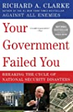 Your Government Failed You: Breaking the Cycle of National Security Disasters