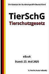 Tierschutzgesetz - TierSchG, 3. Auflage 2020 (German Edition) Kindle Edition