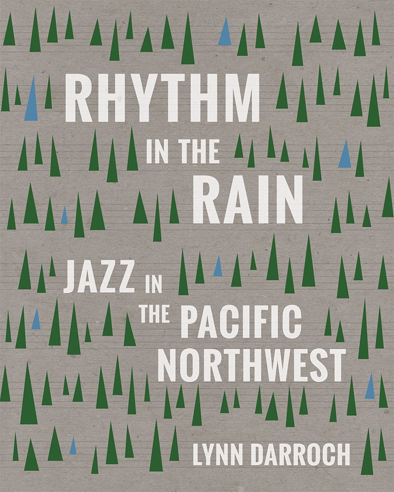 Rhythm in the Rain: Jazz in the Pacific Northwest pdf