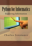 Python for Informatics: Exploring Information: Exploring Information (English Edition)