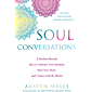Soul Conversations: A Medium Reveals How to Cultivate Your Intuition, Heal Your Heart, and Connect with the Divine