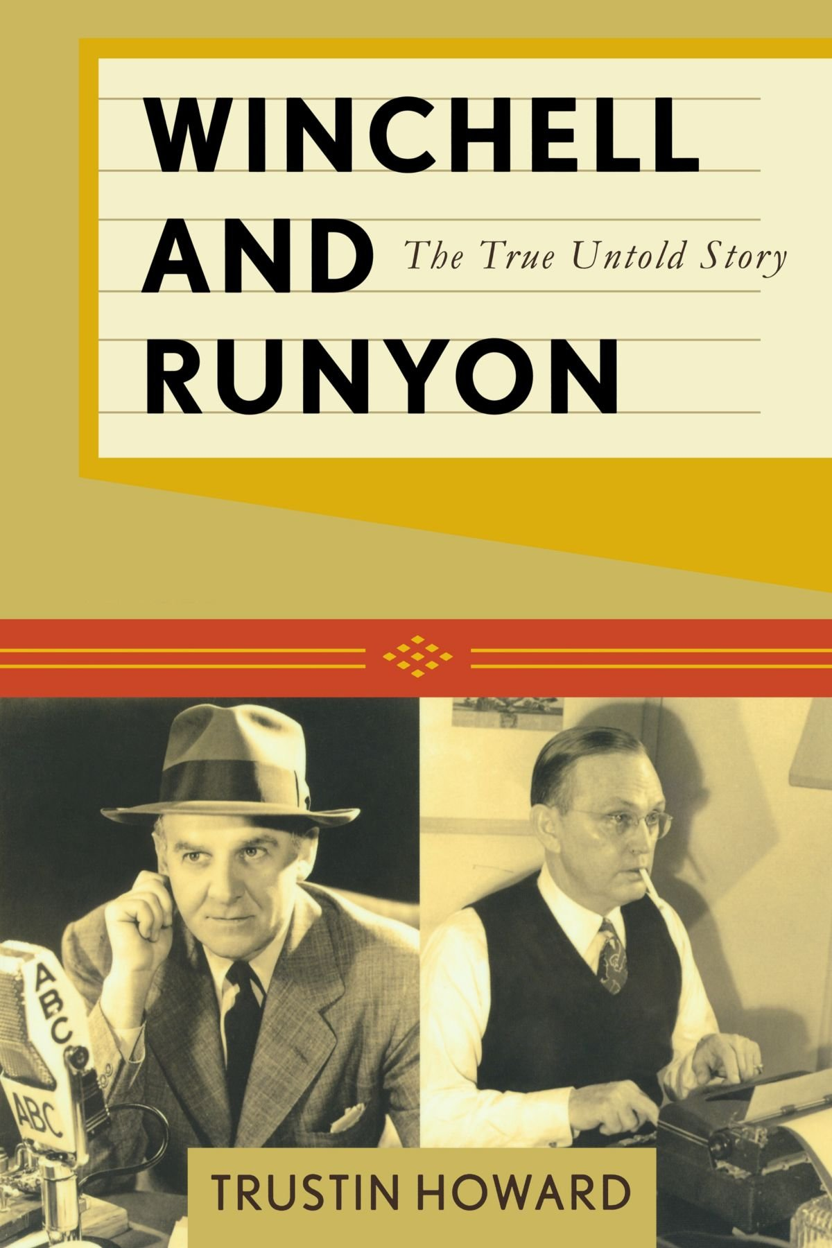 Winchell and Runyon: The True Untold Story