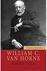 William C. Van Horne: Railway Titan (Quest Biography Book 26) Kindle Edition