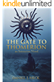 The Gate to Thomerion: An Interactive Novel