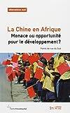 Alternatives Sud, Volume 18-2011/2 : La Chine en Afrique : Menace ou opportunité pour le développement ? Points de vue du Sud