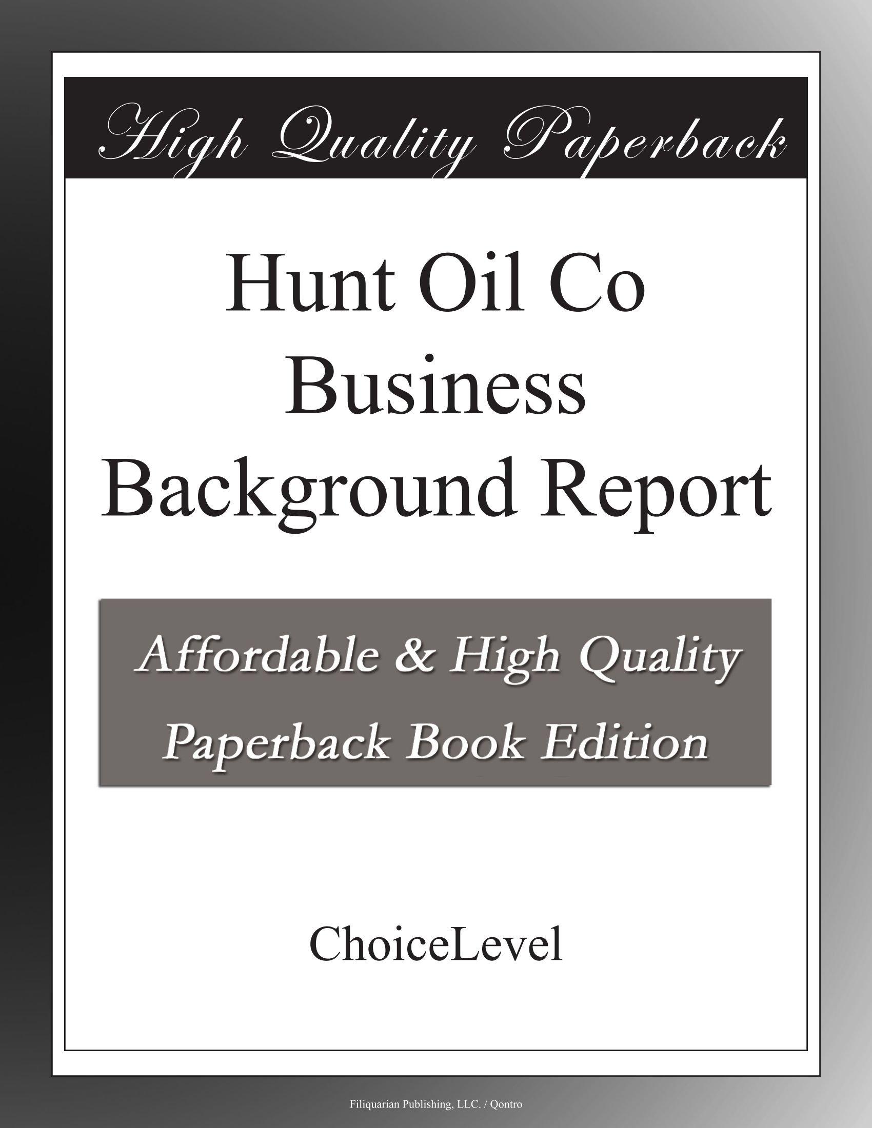 Hunt Oil Co Business Background Report pdf epub