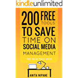 200 Free Tools to Save Time on Social Media Managing: 2021: Boost Your Social Media Results & Reduce Your Hours (Free…