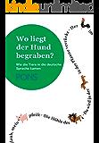 PONS Wo liegt der Hund begraben?: Wie die Tiere in die deutsche Sprache kamen