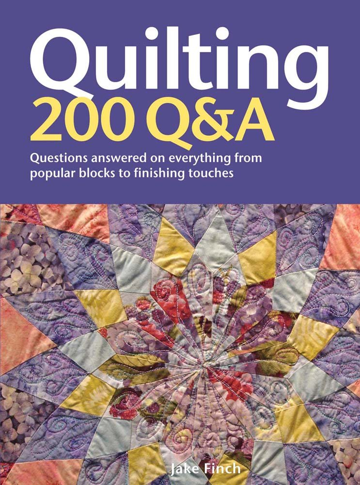 Download Quilting: 200 Q&A: Questions Answered on Everything from Popular Blocks to Finishing Touches PDF