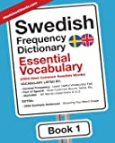Swedish Frequency Dictionary - Essential Vocabulary: 2500 Most Common Swedish Words (Swedish-English) (Volume 1)