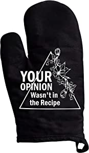 YouFangworkshop Funny Kitchen Oven Mitts 100% Cotton Cooking Oven mitt - Your Opinion Wasn't in The Recipe, for Baking, Grilling, Frying Heat Premium Durable Resistant Kitchen BBQ Gloves