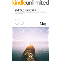 Living the Zen Life: Volume Five (May)
