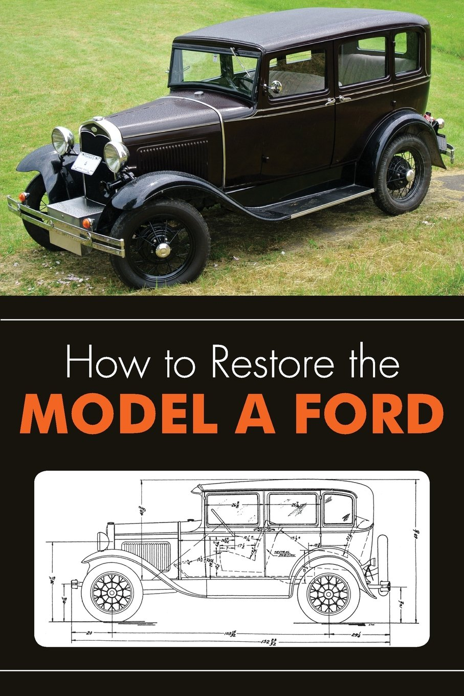 How to Restore the Model A Ford: Leslie R. Henry, Clymer ...