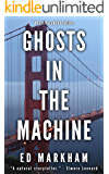 Ghosts in the Machine (A David and Martin Yerxa Thriller - Book 3)