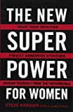 The New Superpower for Women: Trust Your Intuition, Predict Dangerous Situations, and Defend Yourself from the…