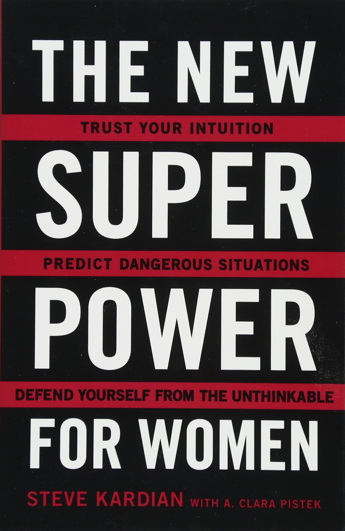 The New Superpower for Women: Trust Your Intuition, Predict Dangerous Situations, and Defend Yourself from the Unthinkable by Touchstone