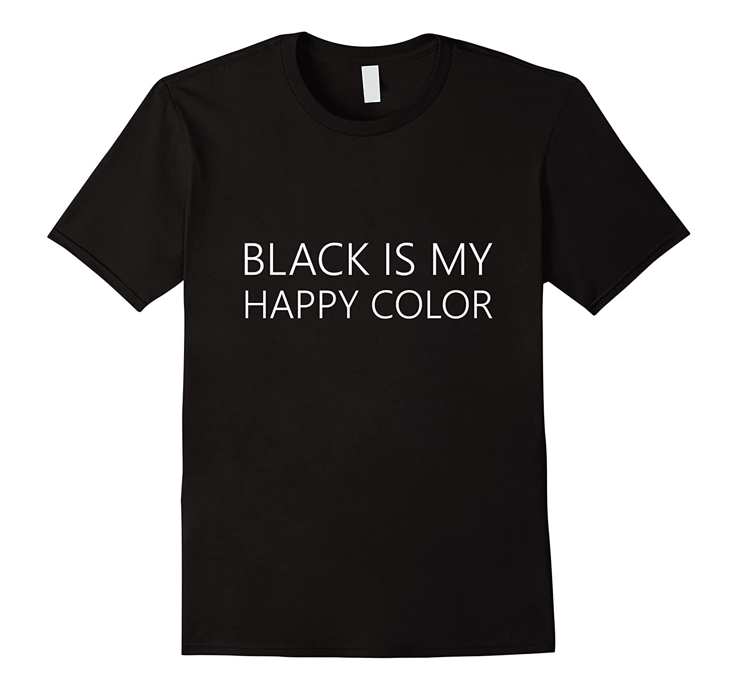Black is my happy color Shirt-TD