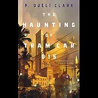 The Haunting of Tram Car 015 (Dead Djinn Universe)