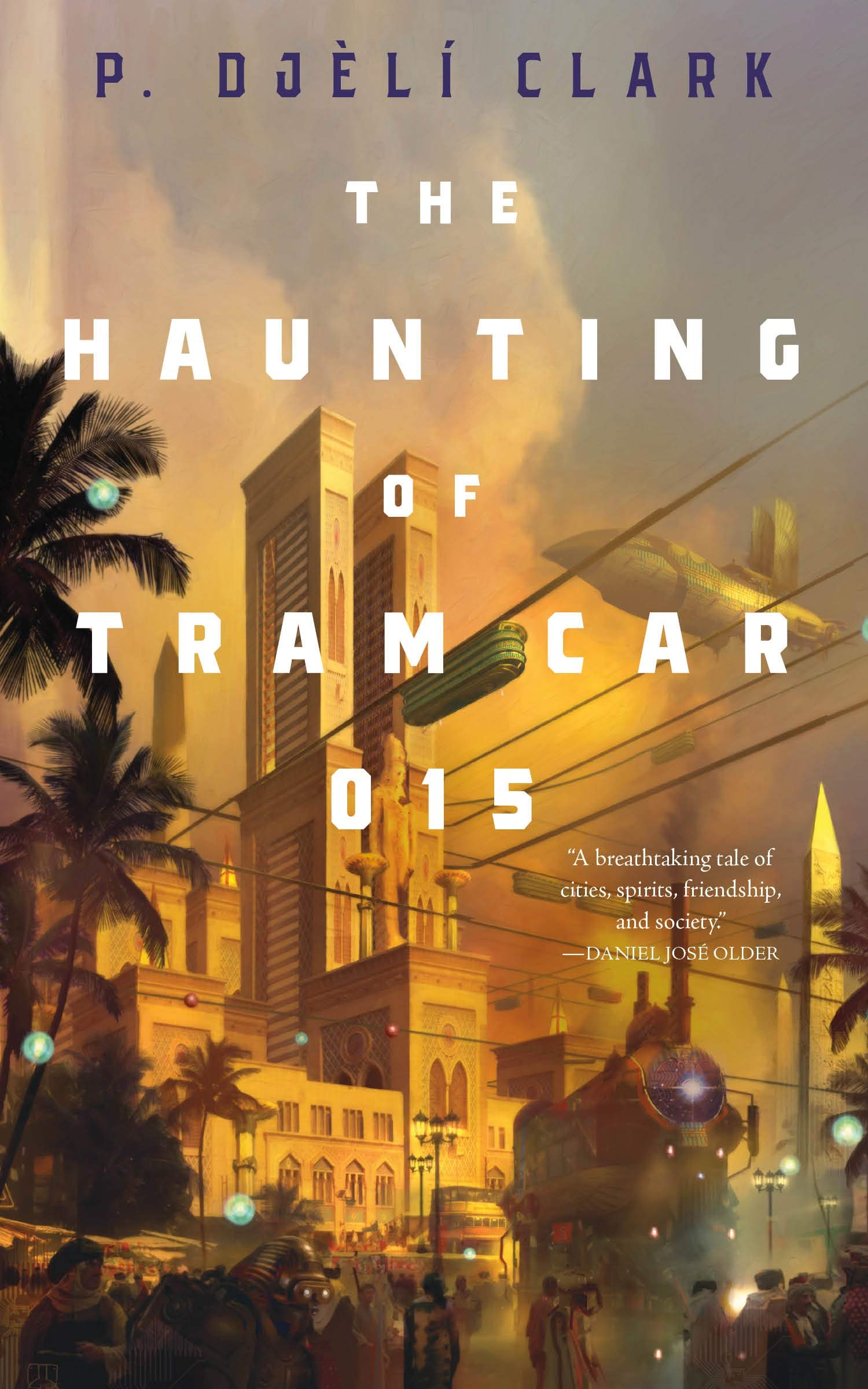 The Haunting of Tram Car 015 por P. Djèlí Clark