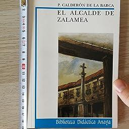 El alcalde de Zalamea (CLÁSICOS - Clásicos a Medida) eBook: Calderón de la Barca, Pedro, Rodríguez, Goyo, Fontanilla ...
