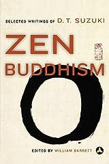Zen Buddhism: Selected Writings of D. T. Suzuki Paperback