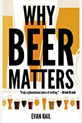Why Beer Matters (Kindle Single) Kindle Edition