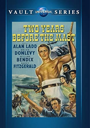 Amazon.com: Two Years Before The Mast: Alan Ladd, Brian Donlevy ...