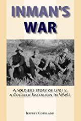 Inman's War: A Soldier's Story of Life in a Colored Battalion in WWII Paperback