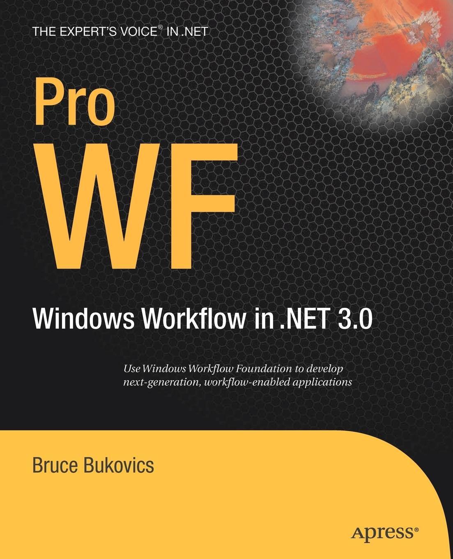 [(Pro WF - Windows Workflow in.NET 3.5 )] [Author: Bruce Bukovics] [Aug-2008] pdf epub