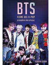 BTS. Icone del K-pop. La biografia non ufficiale
