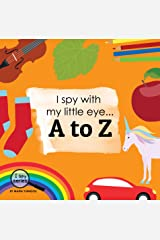 I spy with my little eye... A to Z: Children's book for learning ABC's. Alphabet picture book. Puzzle book for toddlers, preschool & kindergarten kids. (I Spy Series 1) Kindle Edition