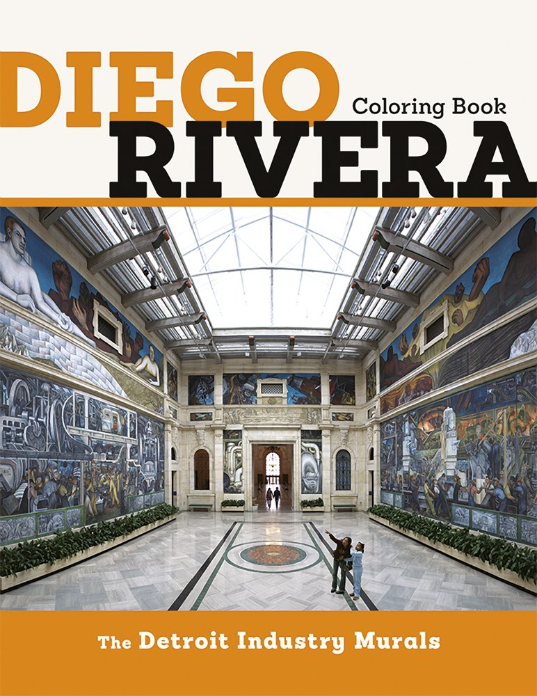 Diego Rivera the Detroit Industry Murals Coloring Book ...