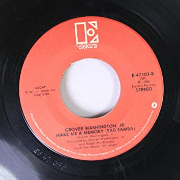 Grover Washington Jr 45 Rpm Make Me A Memory Just The Two
