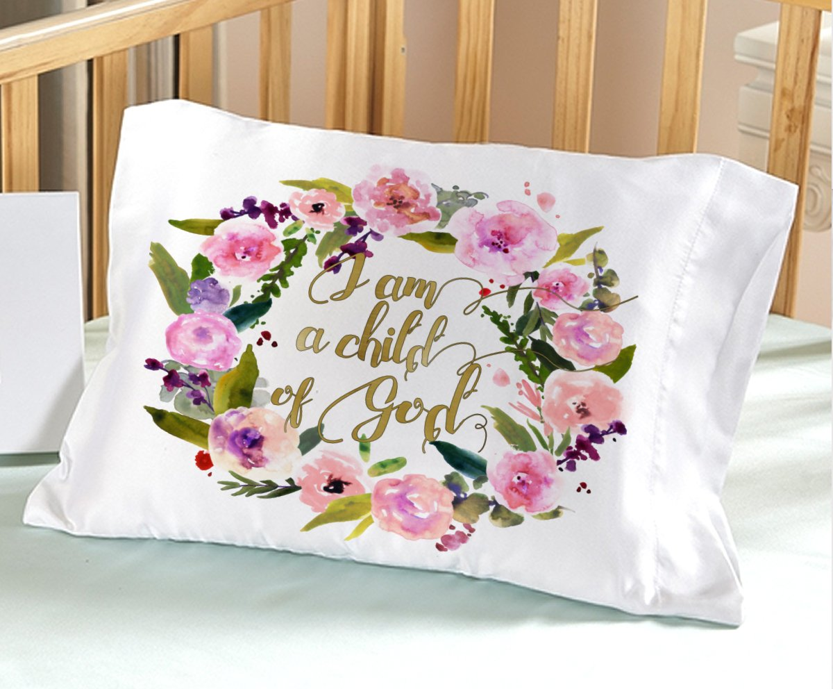 Little Girl Pillowcase I am a Child of God for Crib Toddler Travel Size for 13x18 or 14 x 19 Pillow Insert