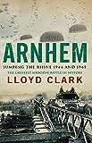 Arnhem: Jumping the Rhine 1944 & 1945