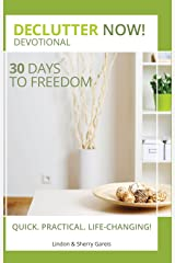 Declutter Now! Devotional: 30 Days to Freedom Kindle Edition