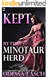 Kept by the Minotaur Herd: A Dark Awakening (Dark Fantasy, Huge Size Erotica) (Taken by the Minotaur Herd Book 2)