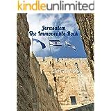 Jerusalem: The Immoveable Rock