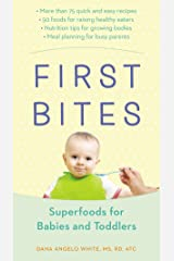 First Bites: Superfoods for Babies and Toddlers Paperback