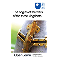 The origins of the wars of the three kingdoms (English Edition)
