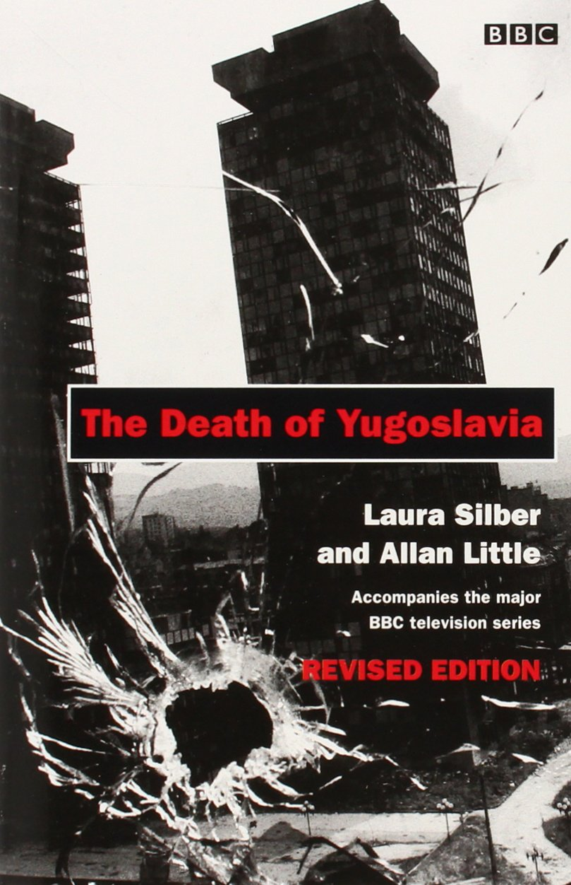 The Death of Yugoslavia (BBC): Laura Silber: 9780140261684: Amazon.com: Books